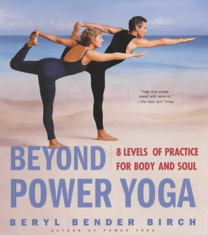 9781853754395: Beyond Power Yoga: Eight Levels of Practice for Body and Soul