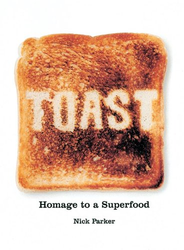 9781853754838: Toast: Homage to a Superfood