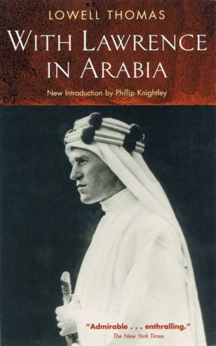 With Lawrence in Arabia: Lowell Thomas