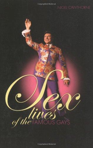Sex Lives of Famous Gays: Cawthorne, Nigel