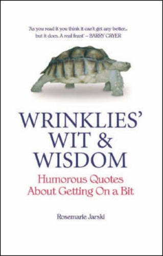 9781853755705: Wrinklies' Wit & Wisdom: Humorous Quotes from the Elderly