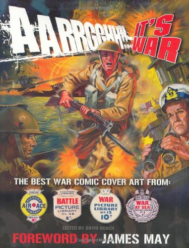 9781853756337: Aarrgghh!! It's War: The Best War Comic Cover Art from War, Battle, Air Ace and War at Sea Picture Libraries