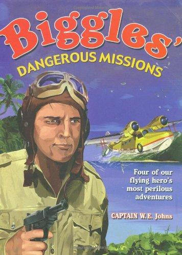 9781853756634: Biggles' Dangerous Missions