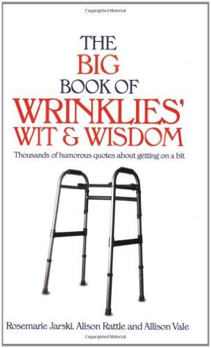 9781853756702: The Big Book of Wrinklies' Wit & Wisdom