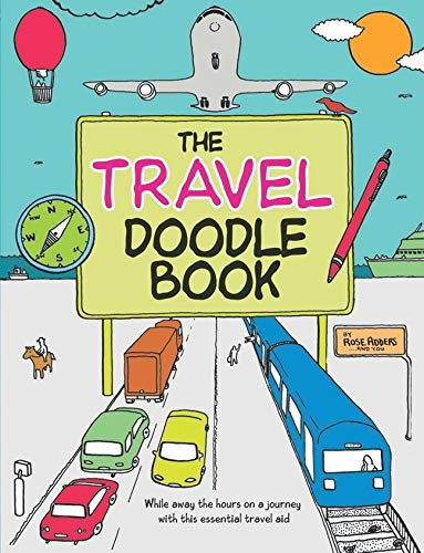 The Travel Doodle Book: While Away the Hours on a Journey with this Essential Travel Aid: Adders, ...