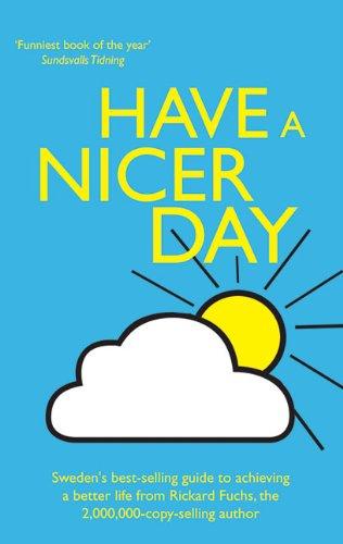 Have a Nicer Day: Rickard Fuchs