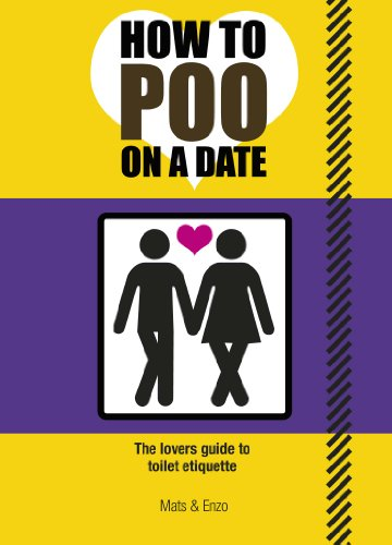 9781853757822: How to Poo on a Date: The Lovers' Guide to Toilet Etiquette