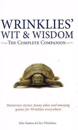 9781853758102: Wrinklies' Wit and Wisdom: The Complete Companion: Humorous stories, funny jokes, and amusing quotes for Wrinklies everywhere
