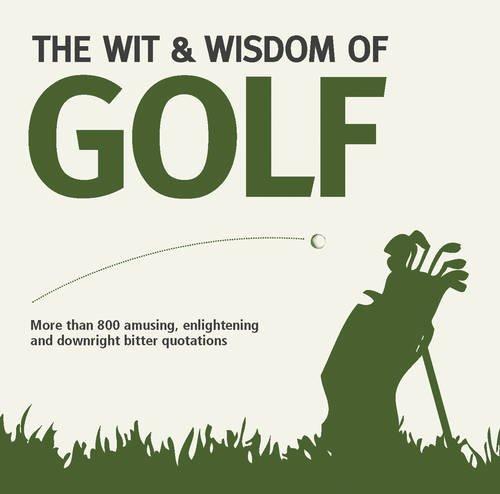 9781853758485: The Wit & Wisdom of Golf