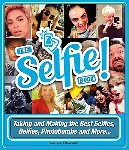 9781853758836: Selfie Help!: Taking and Making the Best Selfies, Belfies, Photobombs and More..