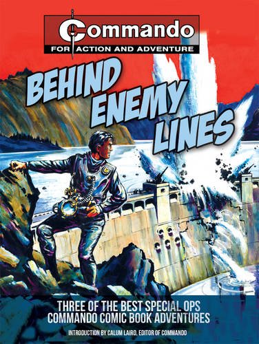 9781853758911: Behind Enemy Lines: Three of the Best Special Ops Commando Comic Book Adventures