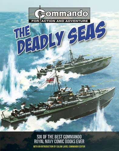 The Deadly Seas: Six of the Best Commando Royal Navy Comic Books Ever: Low, George