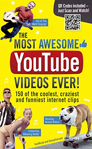9781853759178: The Most Awesome Youtube Videos Ever!: 150 of the Coolest, Craziest and Funniest Internet Clips
