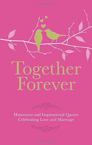 9781853759499: Together Forever: Humorous Quotes Celebrating Love and Marriage (Gift Wit)