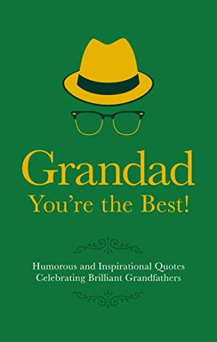 9781853759505: Grandad You're the Best!: Humorous Quotes Celebrating Brilliant Grandfathers (Gift Wit)