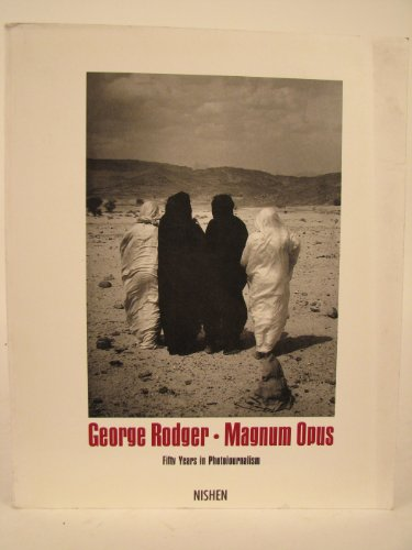 Magnum Opus: Fifty Years of Photojournalism: Rodger, George, Caiger-Smith, Martin