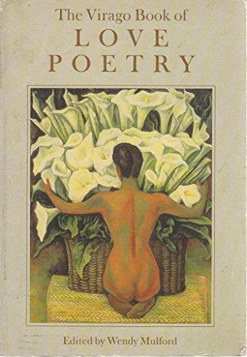 Virago Book of Love Poetry: Wendy (ed) Mulford