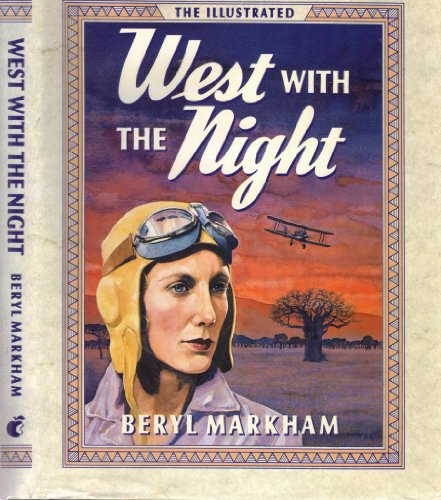 WEST WITH THE NIGHT - Illustrated Edition