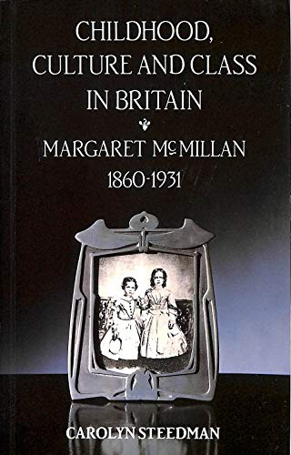 9781853811234: Childhood Culture & Clas: Margaret McMillan, 1860-1931