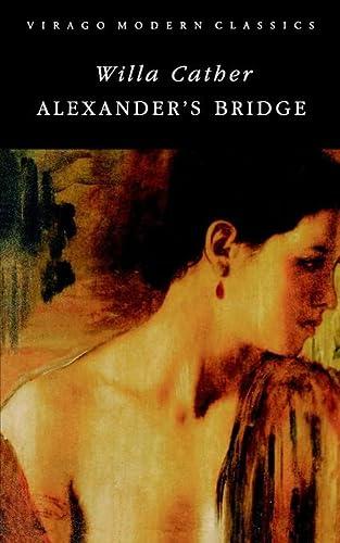 9781853811630: Alexander's Bridge (Virago Modern Classics)
