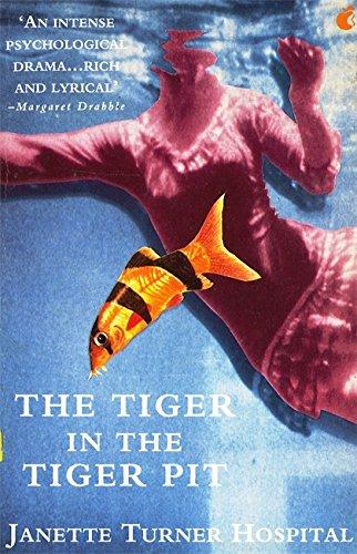 The Tiger in the Tiger Pit.: Hospital, Janette Turner: