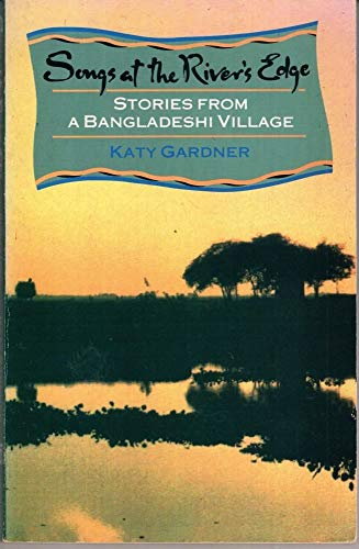 9781853812491: Songs at the River's Edge: Stories from a Bangladeshi Village