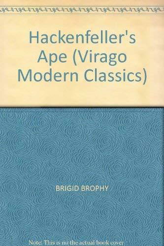 Hackenfeller's Ape (Virago Modern Classics): BRIGID BROPHY