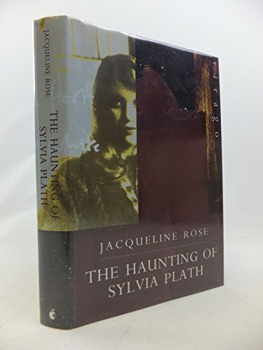 The Haunting of Sylvia Plath (1853813079) by Jacqueline. Rose