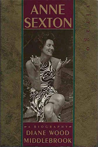 9781853814068: Anne Sexton: A Biography