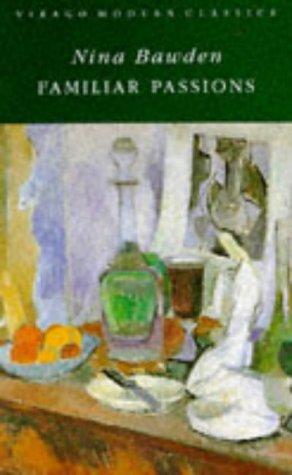 Familiar Passions. A Novel. - (=Virago Modern: Bawden Nina: