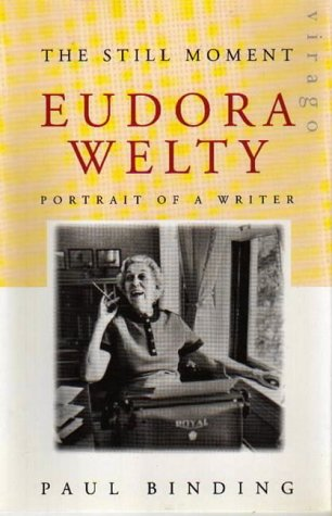 9781853814419: The Still Moment: Eudora Welty: Portrait of a Writer