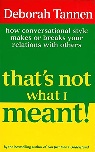 That's Not What I Meant!: How Conversational Style Makes or Breaks Your Relations with Others (1853815128) by Deborah Tannen