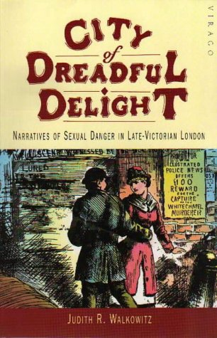 9781853815171: City Of Dreadful Delight: Narratives of Sexual Danger in Late Victorian London