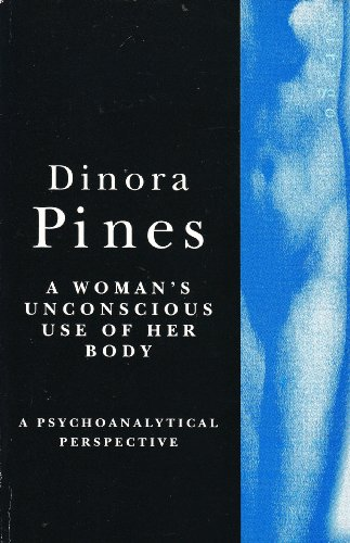 9781853815676: A Woman's Unconscious Use of Her Body: A Psychoanalytical Perspective