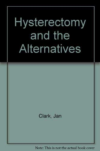 9781853815843: Hysterectomy and the Alternatives
