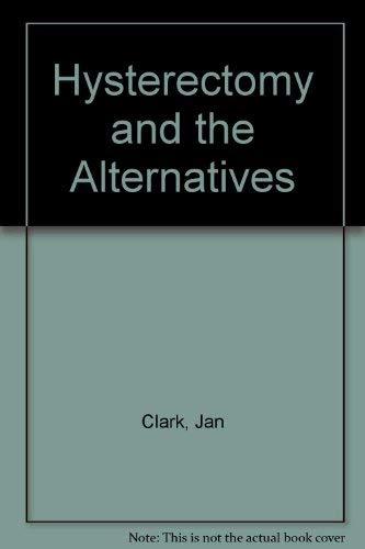 9781853815843: Hysterectomy & The Alternatives