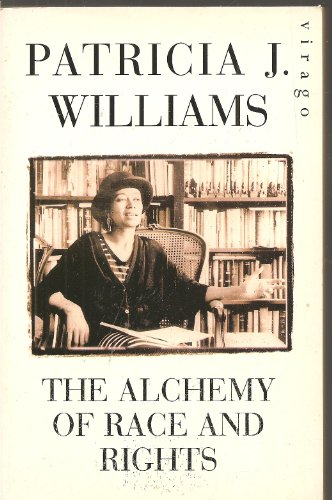 The Alchemy of Race and Rights: Williams Patrica J