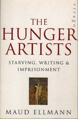 9781853816758: The Hunger Artists: Starving, Writing and Imprisonment
