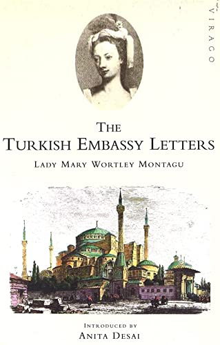 The Turkish Embassy Letters. Text Edited and Annotated By Malcolm Jack