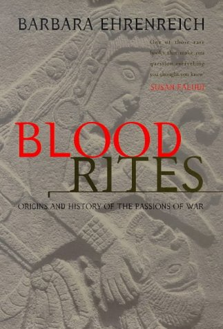 Blood Rites Origins and History of the Pas: Ehrenreich, Barbara