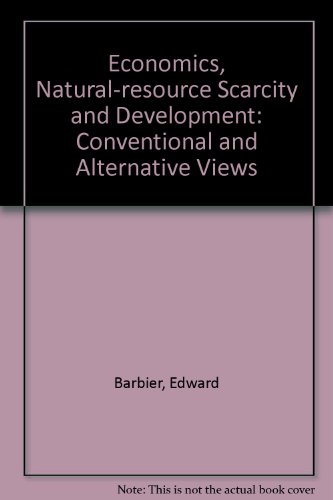 9781853830242: Enonomics, Natural Resource Scarcity, and Development: Conventional and Alternative Views