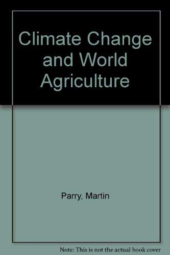 Climate Change and World Agriculture: Parry, M. L.