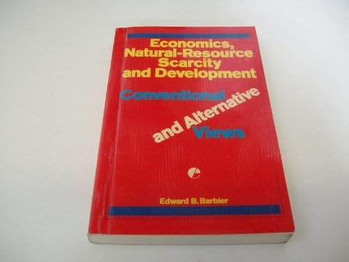 9781853830723: Economics, Natural Resource Scarcity, Development: Conventional and Alternative Views