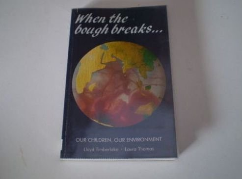 When the Bough Breaks: Our Children, Our: Timberlake, Lloyd; Thomas,