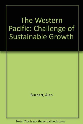 The Western Pacific: Challenge of Sustainable Growth: Burnett, Alan