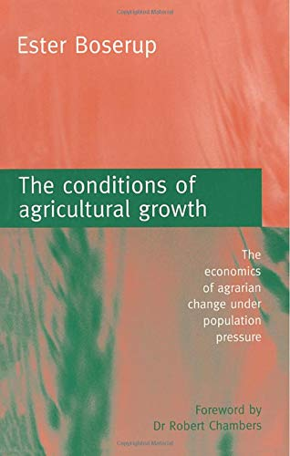 9781853831591: The Conditions of Agricultural Growth: The Economics of Agrarian Change Under Population Pressure