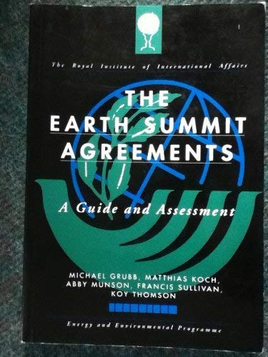 Earth Summit Agreements: A Guide and Assessment: Michael Grubb, Kay