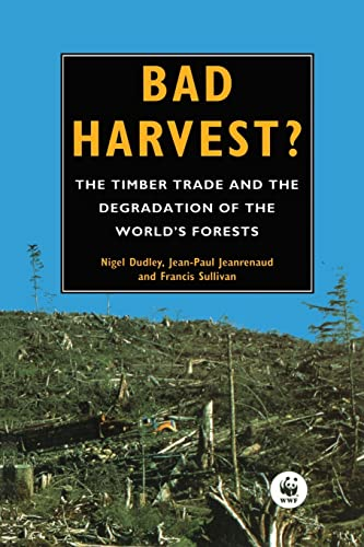 9781853831881: Bad Harvest: The Timber Trade and the Degradation of Global Forests