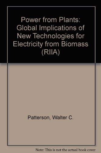 Power from Plants : The Global Implications of New Technologies for Electricity from Biomass