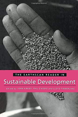 The Earthscan Reader in Sustainable Development (Earthscan: Editor-John Kirby; Editor-Phil
